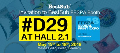 Invitation to BestSub Booth at FESPA 2018 (#D29 Hall 2.1)